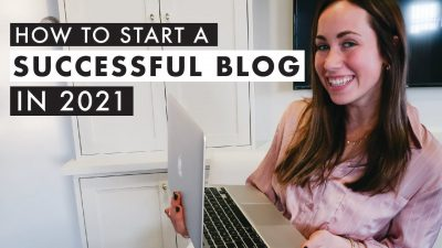 how to start a successful blog 2021